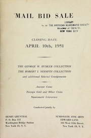 Mail bid sale No. 10 : The George W. Husker collection, the Robert I. Nesmith collection ... [04/10/1951]