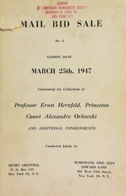 Mail bid sale No. 3 : containing the collections of Professor Ernst Herzfeld, Princeton, Count Alexandre Orlowski ... [03/25/1947]