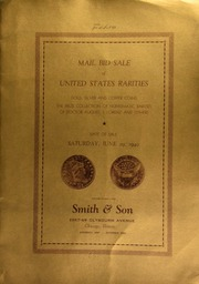 Mail bid sale of United States rarities : gold, silver and copper coins, the prize collection of numismatic rarities of Dr. August J. Lorenz and others ... [06/29/1940]