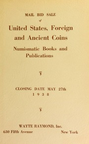 Mail bid sale : United States, foreign and ancient coins, numismatic books and publications. [05/27/1938]