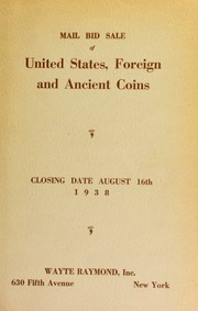 Mail bid sale : United States, foreign and ancient coins, gold, silver and copper : including a fine series of U.S. silver coins. [08/16/1938]