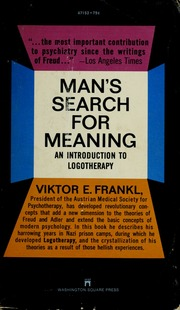 a torturous life in a mans search for meaning by viktor frankl Man's search for meaning by viktor frankl (who was a professor in neurology and psychiatry) is one of the most powerful books i've ever read the book chroni.