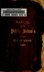 Manual of the public schools of the City of Boston, 1900