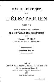 Manuel pratique de l-électricien. Guide pour le montage et l-entretien des installations électriques