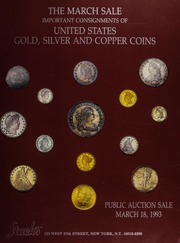 The March Sale: Important Consignments of United States Gold, Silver and Copper Coins