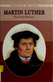 an introduction to the life of martin luther the great reformer Roland bainton's here i stand: a life of martin luther remains the definitive introduction to the great reformer and is essential of luther's life and.