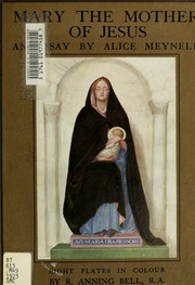 mary the mother of jesus an essay meynell alice christiana  mary the mother of jesus