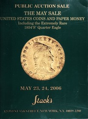 The May Sale: United States Coins and Paper Money, Including the Extremely Rare 1854 'S' Quarter Eagle