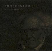 Proscenium - Weltschmerz