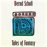 Bernd Scholl Tales Of Fantasy