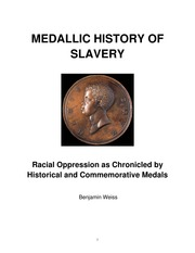 Medallic History of Slavery: Racial Oppression as Chronicled by Historical and Commemorative Medals