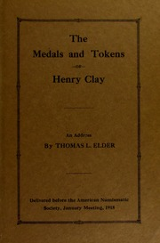 The Medals and Tokens of Henry Clay