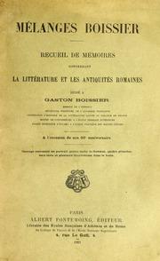 Mélanges Boissier; Recueil de Mémoires concernant la littérature et les antiquités domaines dédié à Gaston Boissier ... à l-occasion de son 80e anniversaire
