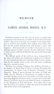 A memoir of Samuel George Morton, M.D., late president of the Academy of natural sciences of Philadelphia / by Charles D. Meigs, M.D. Read November 6, 1851, and published by direction of the academy