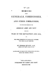 Memoirs of the generals, commodores, and other commanders who distinguished themselves in the American army and navy during the wars of the revolution and 1812...