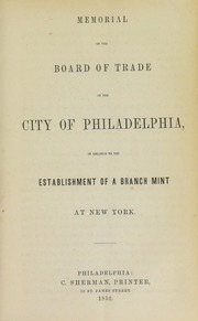 Memorial of the Board of Trade of the City Philadelphia in relation to the Establishment of a Branch Mint at New York