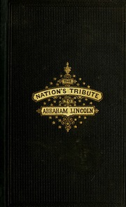 Memorial record of the nation's tribute to Abraham Lincoln ...