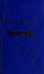 Men and idioms of Wall street. Explaining the daily operations in stocks, bonds and gold