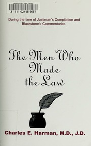 The men who made the law : during the time of Justinian's