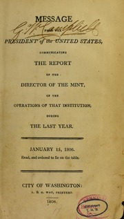 Message from the President of the United States, communicating the report of the Director of the Mint, of the operations of that institution during the last year