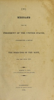Message from the President of the United States, Transmitting a Report of the Director of the Mint, for the Year 1819