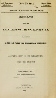 Message from the President of the United States, transmitting a report from the Director of the Mint, and a statement of its operations during the year 1826