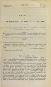 Message of the president of the United States transmitting a report of the operations of the Mint and its branches, including the Assay Office, for the year 1855
