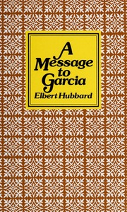 a message to garcia and other essays elbert hubbard  borrow a message to garcia