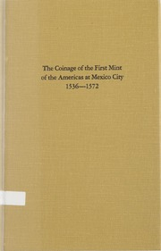 The Coinage of the First Mint of the Americas at Mexico City, 1536-1572