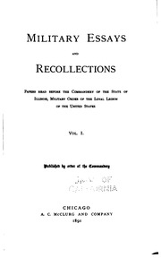military essays and recollections papers before the  vol 1 military essays and recollections papers before the commandery of the state of illinois military order of the loyal legion of the united