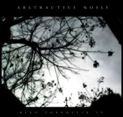 Abstractive Noise - Mind Corrupter EP