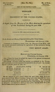 Mint of the United States. : Message from the president of the United States, transmitting a report from the director of the Mint, showing the operations of that institution during the year 1828 ...