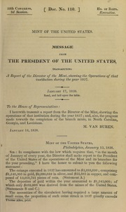 Mint of the United States : message from the President of the United States, transmitting the annual report of the Director of the Mint, showing the operations of that institution during the year 1837