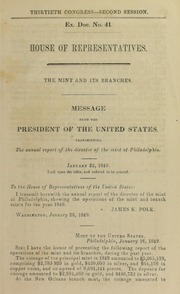 Mint of the United States and branches : message from the President of the United States, transmitting the annual report of the Mint at Philadelphia