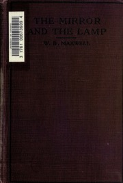Marvelous The Mirror And The Lamp : Maxwell, W. B. (William Babington), 1866 1938 :  Free Download, Borrow, And Streaming : Internet Archive