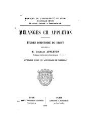 Mélanges Ch. Appleton: études d-histoire du droit, dédiées à M. Charles Appleton ... à l ...