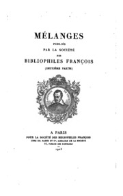 Vol 2: Mélanges publiés par la Société des bibliophiles françois ..