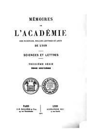 Mémoires de l-Académie des sciences, belles-lettres et arts de Lyon ...