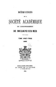 Vol 23: Mémoires de la Société académique de l-arrondissement de Boulogne-sur-Mer