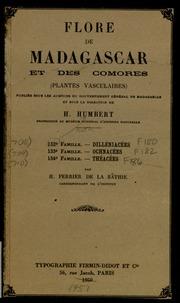 Vol fam 134: Theacees: Flore de Madagascar et des Comores plantes vasculaires - publiee sous les auspices du gouvernement general de Madagascar et sous la direction de H. Humbert.