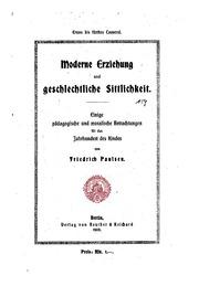 Moderne Erziehung und geschlechtliche Sittlichkeit: Einige pädagogische und moralische ...