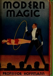 Modern magic : A practical treatise on the art of conjuring