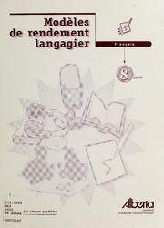 Vol 8e année: Modèles de rendement langagier : français langue première 8e année