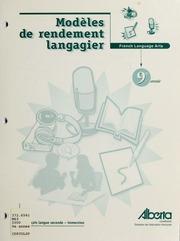 Vol 9e année: Modèles de rendement langagier : French language arts : français langue seconde, immersion 9e année