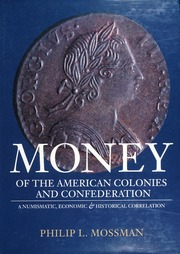 Money of the American Colonies and Confederation: A Numismatic, Economic and Historical Correlation