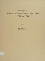 Monographs on Varieties of United States Large Cents 1793-1794