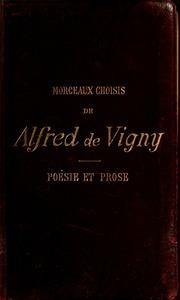 Morceaux choisis de Alfred de Vigny : poésie et prose