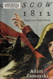 Download Moscow 1812 Napoleons Fatal March By Adam Zamoyski