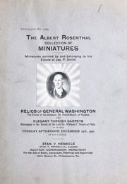 The most important collection of miniatures and small oil portraits ever offered for sale in this country, belonging to Albert Rosenthal ... the estate of James P. Smith ... estate of late Judge Craig Biddle; estate of Dr. David Stuart, of Va.: relics of General Washington ... also elegant Turkish carpets and rugs ... to be sold Tuesday afternoon, December 14th, 1920 at 2:30 o?clock, P.M.