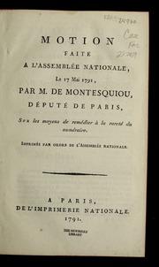 Motion faite a l'Assemblée nationale, le 17 mai 1791, par M. de Montesquiou, député de Paris, sur les moyens de remédier à la rareté du numéraire.